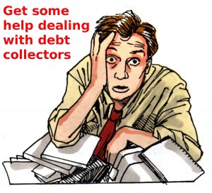 Get Some Help Dealing with Debt Collectors