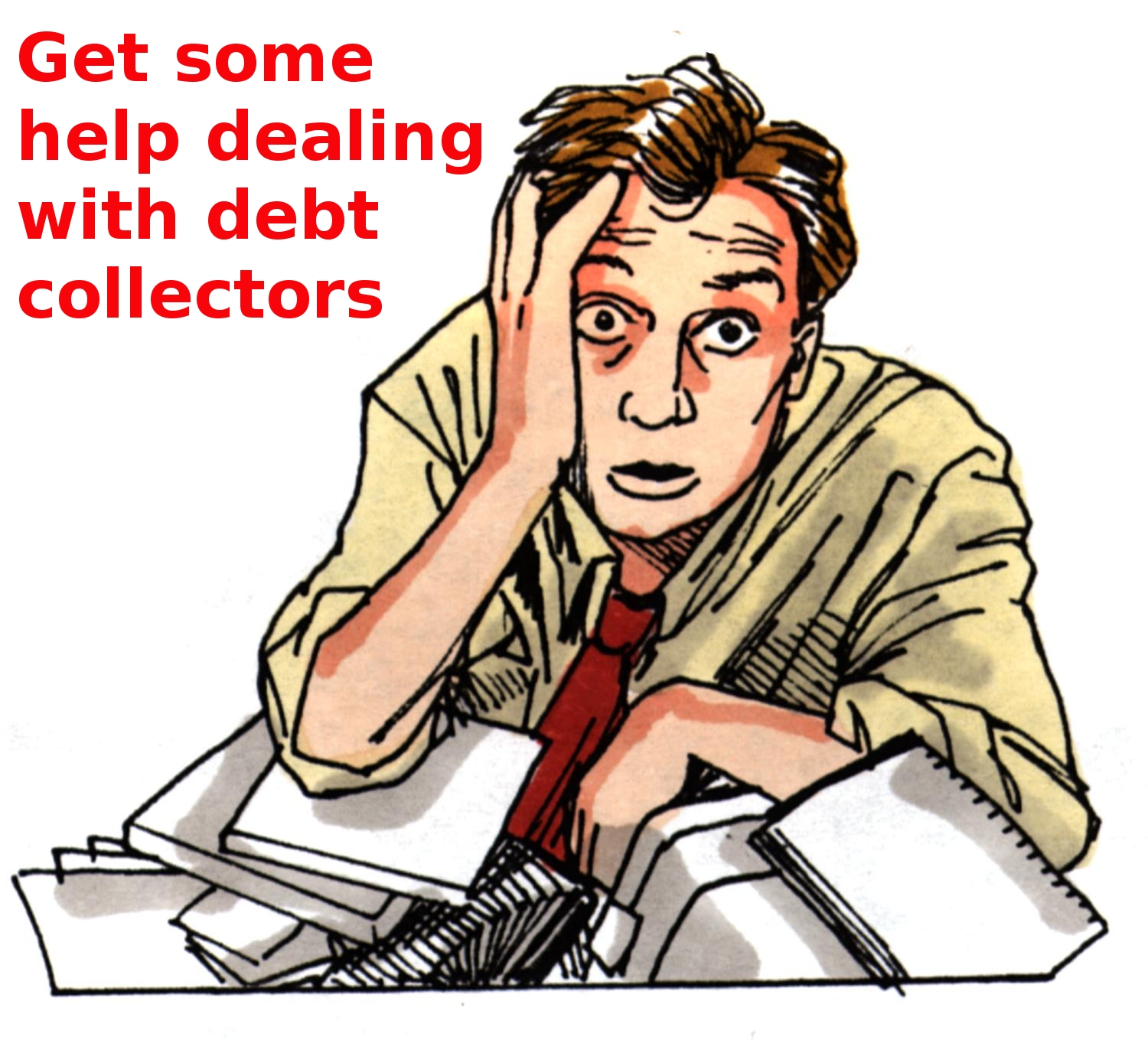 Get Some Help Dealing with Debt Collectors